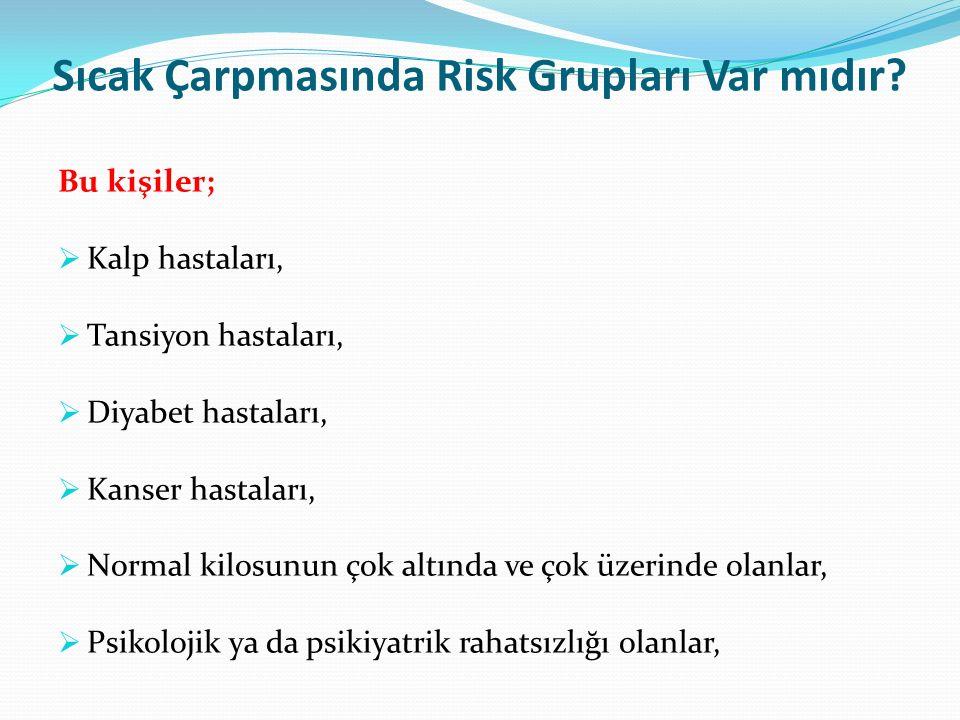 Sıcak Çarpmasında Risk Grupları Var mıdır.