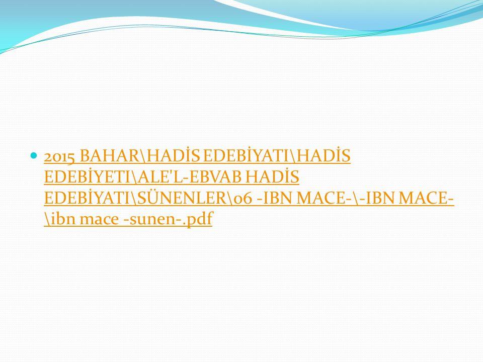 2015 BAHAR\HADİS EDEBİYATI\HADİS EDEBİYETI\ALE'L-EBVAB HADİS EDEBİYATI\SÜNENLER\06 -IBN MACE-\-IBN MACE- \ibn mace -sunen-.pdf 2015 BAHAR\HADİS EDEBİY