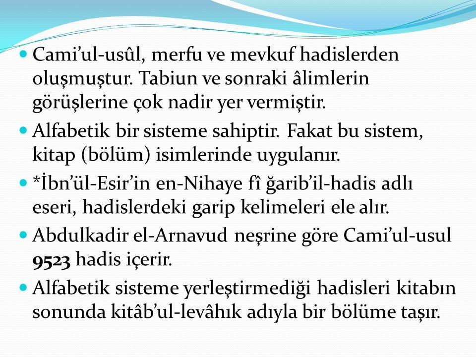 Cami'ul-usûl, merfu ve mevkuf hadislerden oluşmuştur. Tabiun ve sonraki âlimlerin görüşlerine çok nadir yer vermiştir. Alfabetik bir sisteme sahiptir.