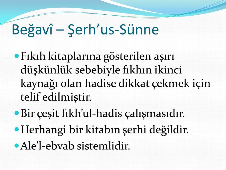 Beğavî – Şerh'us-Sünne Fıkıh kitaplarına gösterilen aşırı düşkünlük sebebiyle fıkhın ikinci kaynağı olan hadise dikkat çekmek için telif edilmiştir. B