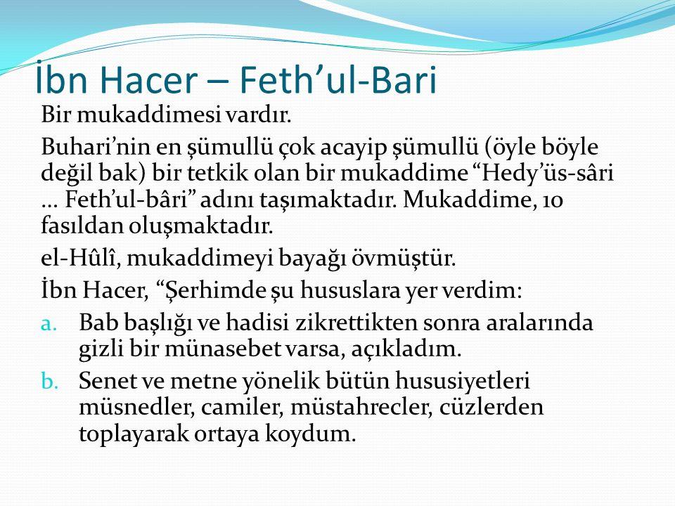 """İbn Hacer – Feth'ul-Bari Bir mukaddimesi vardır. Buhari'nin en şümullü çok acayip şümullü (öyle böyle değil bak) bir tetkik olan bir mukaddime """"Hedy'ü"""