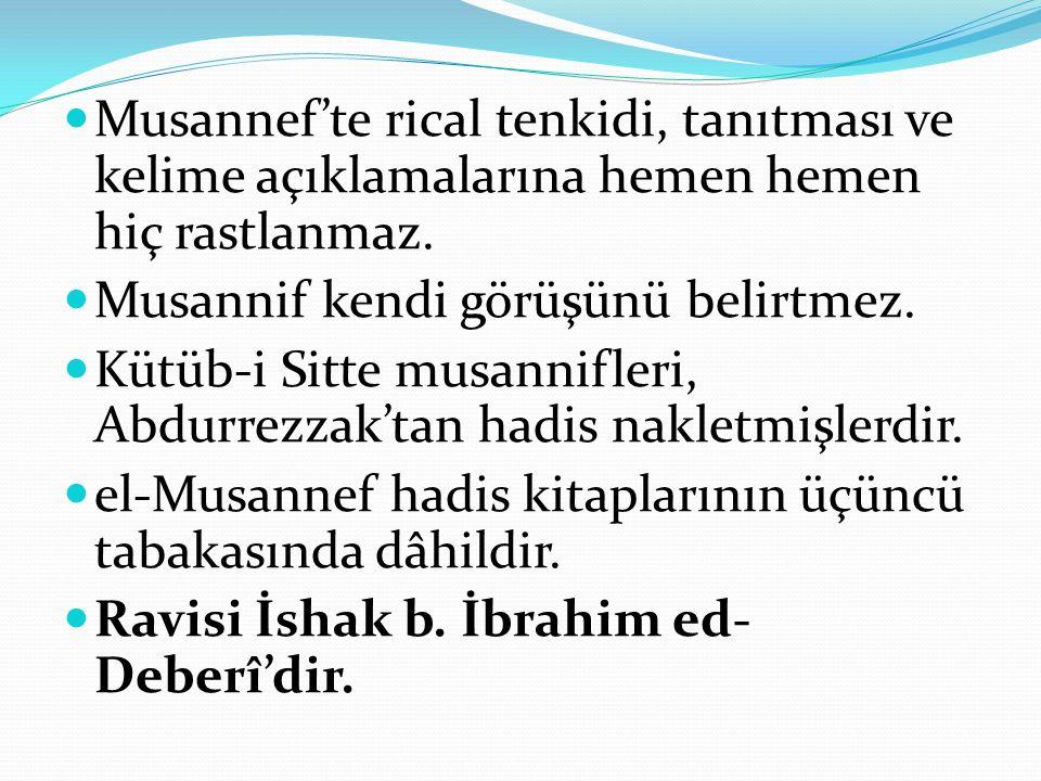 Musannef'te rical tenkidi, tanıtması ve kelime açıklamalarına hemen hemen hiç rastlanmaz. Musannif kendi görüşünü belirtmez. Kütüb-i Sitte musannifler