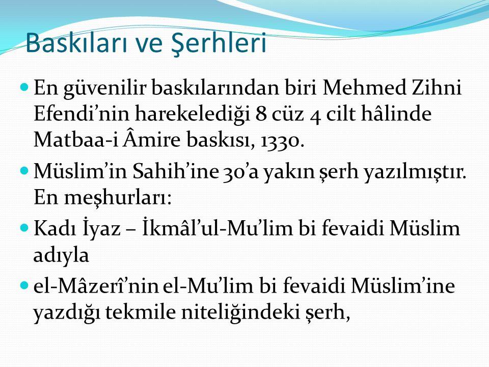 Baskıları ve Şerhleri En güvenilir baskılarından biri Mehmed Zihni Efendi'nin harekelediği 8 cüz 4 cilt hâlinde Matbaa-i Âmire baskısı, 1330. Müslim'i