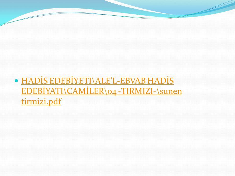 HADİS EDEBİYETI\ALE'L-EBVAB HADİS EDEBİYATI\CAMİLER\04 -TIRMIZI-\sunen tirmizi.pdf HADİS EDEBİYETI\ALE'L-EBVAB HADİS EDEBİYATI\CAMİLER\04 -TIRMIZI-\su