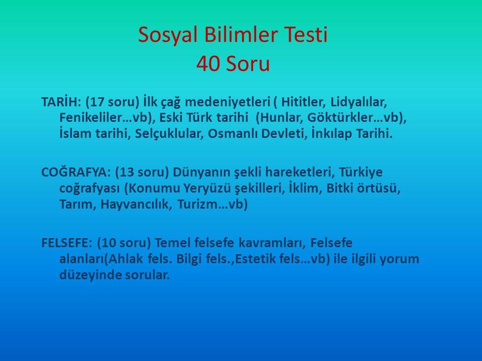 Sosyal Bilimler Testi 40 Soru TARİH: (17 soru) İlk çağ medeniyetleri ( Hititler, Lidyalılar, Fenikeliler…vb), Eski Türk tarihi (Hunlar, Göktürkler…vb)