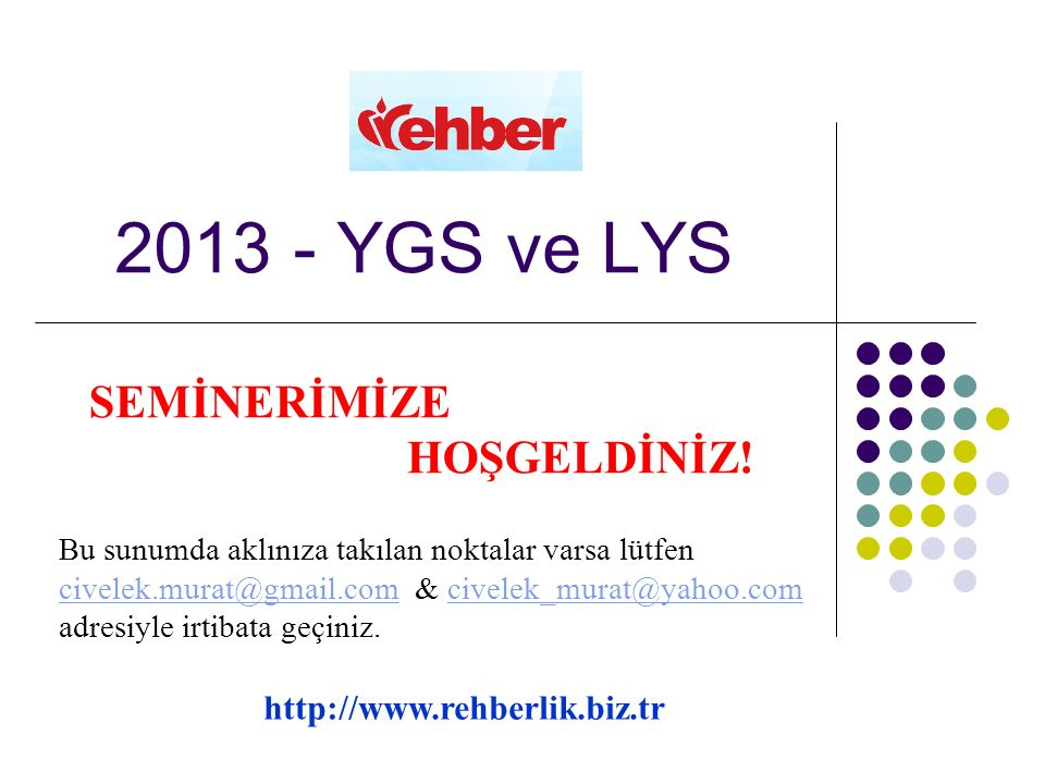 2013 - YGS ve LYS SEMİNERİMİZE HOŞGELDİNİZ.