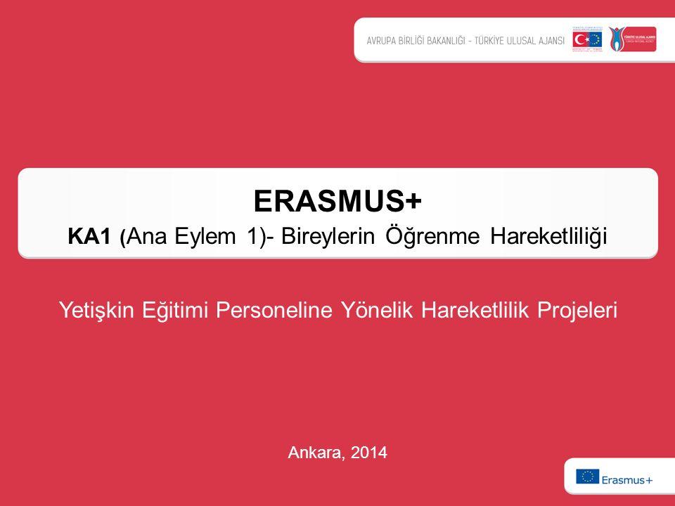 ERASMUS+ KA1 ( Ana Eylem 1)- Bireylerin Öğrenme Hareketliliği Ankara, 2014 Yetişkin Eğitimi Personeline Yönelik Hareketlilik Projeleri