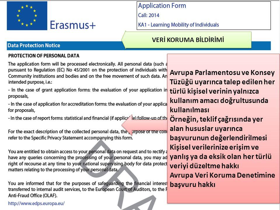 VERİ KORUMA BİLDİRİMİ Avrupa Parlamentosu ve Konsey Tüzüğü uyarınca talep edilen her türlü kişisel verinin yalnızca kullanım amacı doğrultusunda kullanılması Örneğin, teklif çağrısında yer alan hususlar uyarınca başvurunun değerlendirilmesi Kişisel verilerinize erişim ve yanlış ya da eksik olan her türlü veriyi düzeltme hakkı Avrupa Veri Koruma Denetimine başvuru hakkı Avrupa Parlamentosu ve Konsey Tüzüğü uyarınca talep edilen her türlü kişisel verinin yalnızca kullanım amacı doğrultusunda kullanılması Örneğin, teklif çağrısında yer alan hususlar uyarınca başvurunun değerlendirilmesi Kişisel verilerinize erişim ve yanlış ya da eksik olan her türlü veriyi düzeltme hakkı Avrupa Veri Koruma Denetimine başvuru hakkı