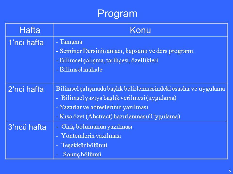 5 Program HaftaKonu 1'nci hafta - Tanışma - Seminer Dersinin amacı, kapsamı ve ders programı.