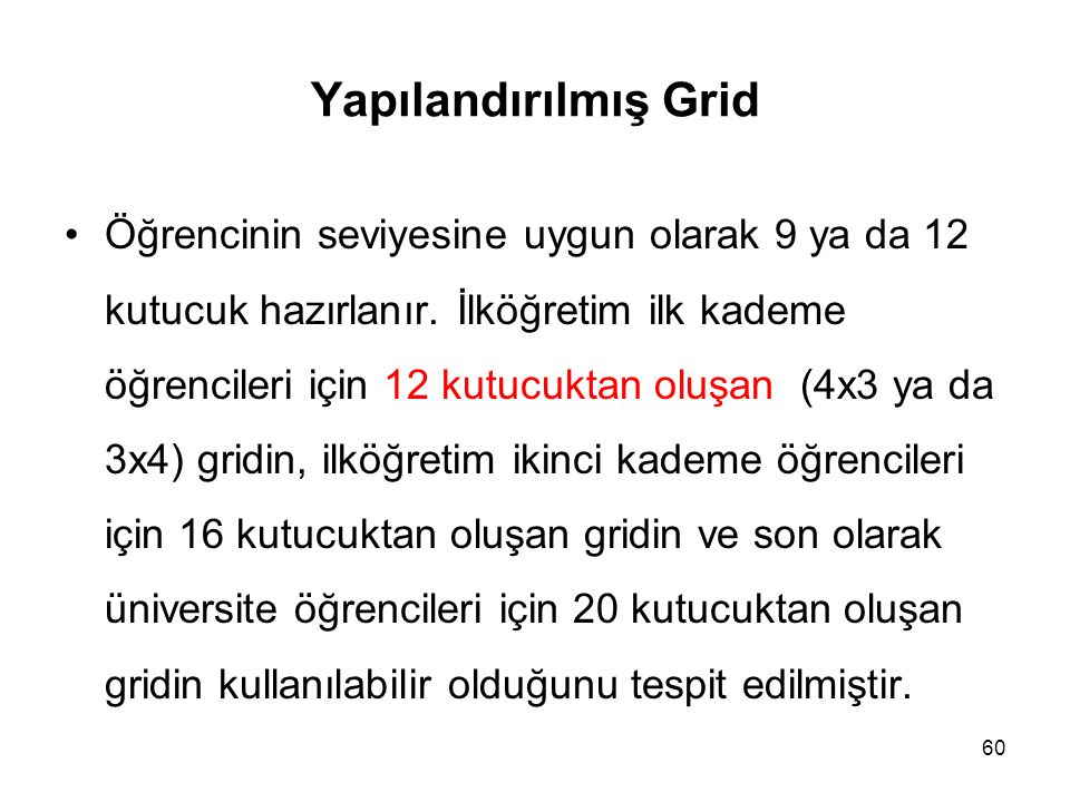Yapılandırılmış Grid Öğrencinin seviyesine uygun olarak 9 ya da 12 kutucuk hazırlanır.