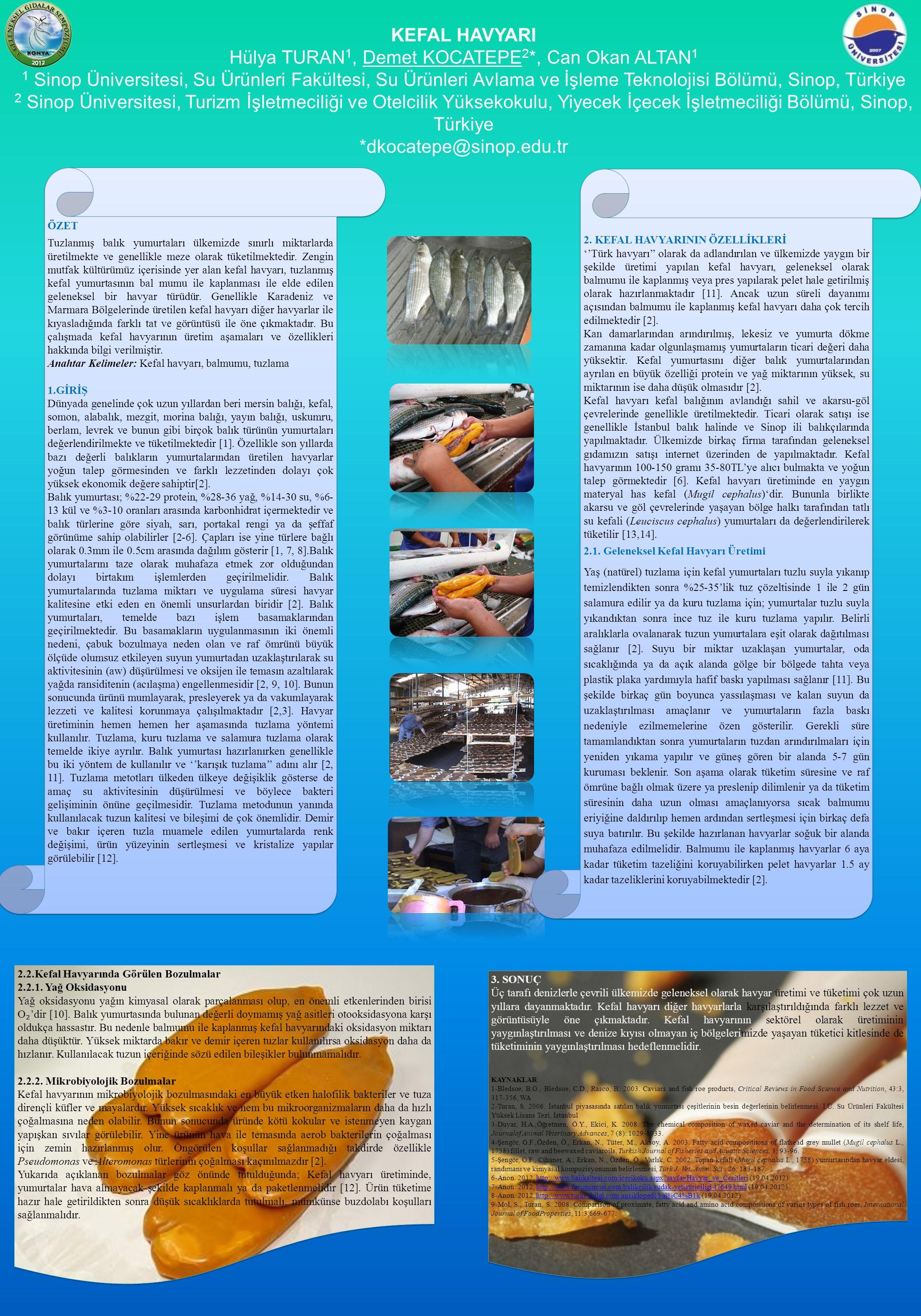 KEFAL HAVYARI Hülya TURAN 1, Demet KOCATEPE 2 *, Can Okan ALTAN 1 1 Sinop Üniversitesi, Su Ürünleri Fakültesi, Su Ürünleri Avlama ve İşleme Teknolojis