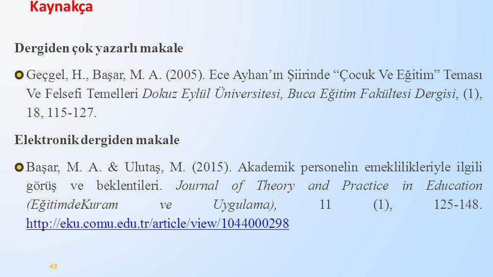 """Dergiden çok yazarlı makale Geçgel, H., Başar, M. A. (2005). Ece Ayhan'ın Şiirinde """"Çocuk Ve Eğitim"""" Teması Ve Felsefi Temelleri Dokuz Eylül Üniversit"""