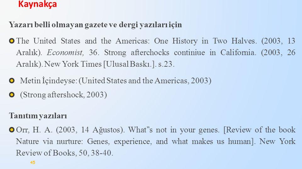 Yazarı belli olmayan gazete ve dergi yazıları için The United States and the Americas: One History in Two Halves. (2003, 13 Aralık). Economist, 36. St