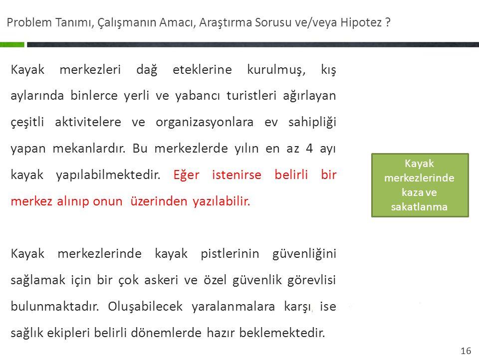 16 Problem Tanımı, Çalışmanın Amacı, Araştırma Sorusu ve/veya Hipotez .