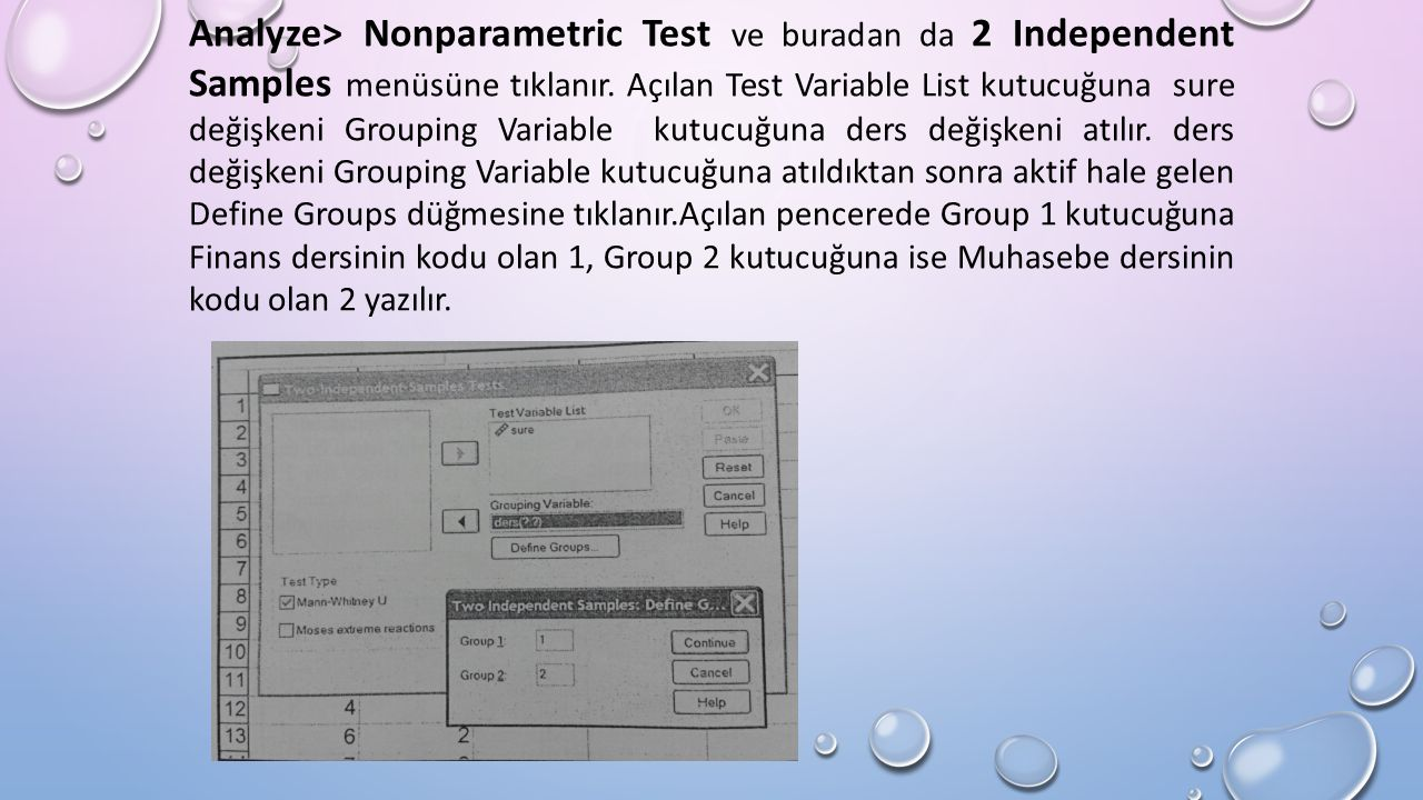Analyze> Nonparametric Test ve buradan da 2 Independent Samples menüsüne tıklanır.