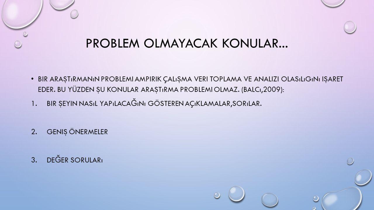 PROBLEM OLMAYACAK KONULAR...