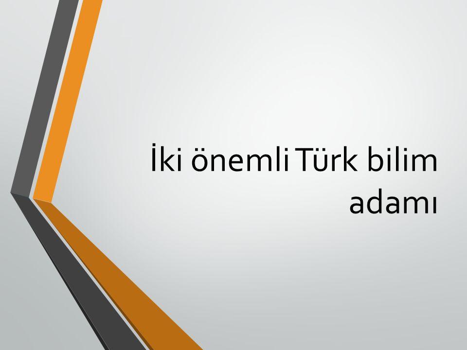 İki önemli Türk bilim adamı