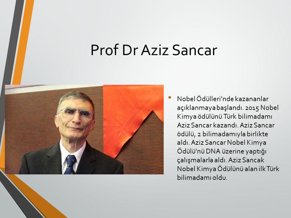 Prof Dr Aziz Sancar Nobel Ödülleri nde kazananlar açıklanmaya başlandı.