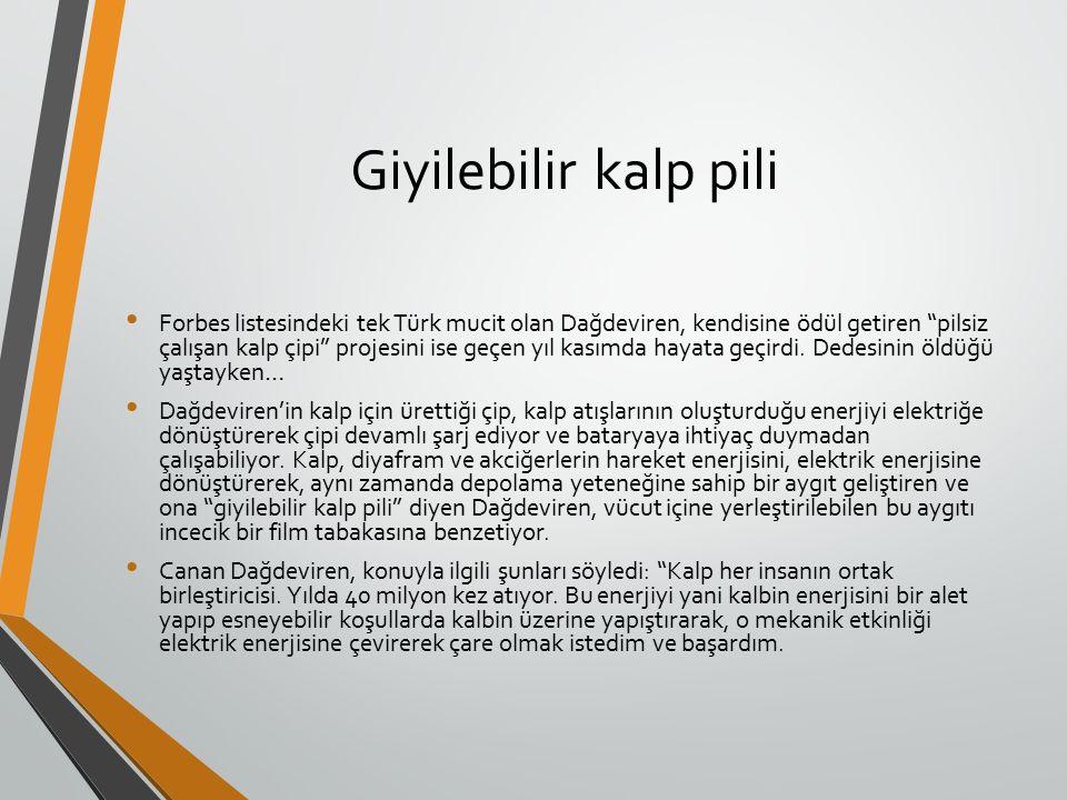 Giyilebilir kalp pili Forbes listesindeki tek Türk mucit olan Dağdeviren, kendisine ödül getiren pilsiz çalışan kalp çipi projesini ise geçen yıl kasımda hayata geçirdi.