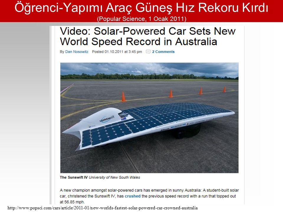 Öğrenci-Yapımı Araç Güneş Hız Rekoru Kırdı (Popular Science, 1 Ocak 2011) http://www.popsci.com/cars/article/2011-01/new-worlds-fastest-solar-powered-car-crowned-australia
