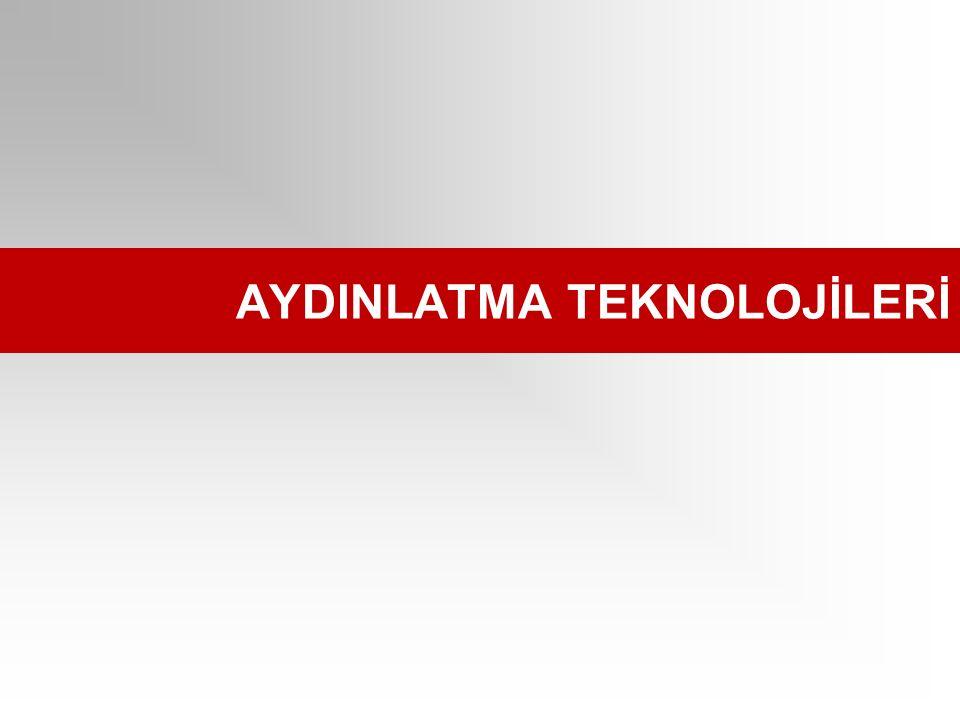 AYDINLATMA TEKNOLOJİLERİ