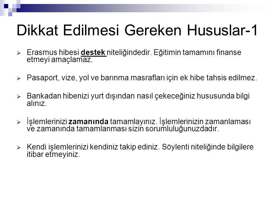 Dikkat Edilmesi Gereken Hususlar-1  Erasmus hibesi destek niteliğindedir.