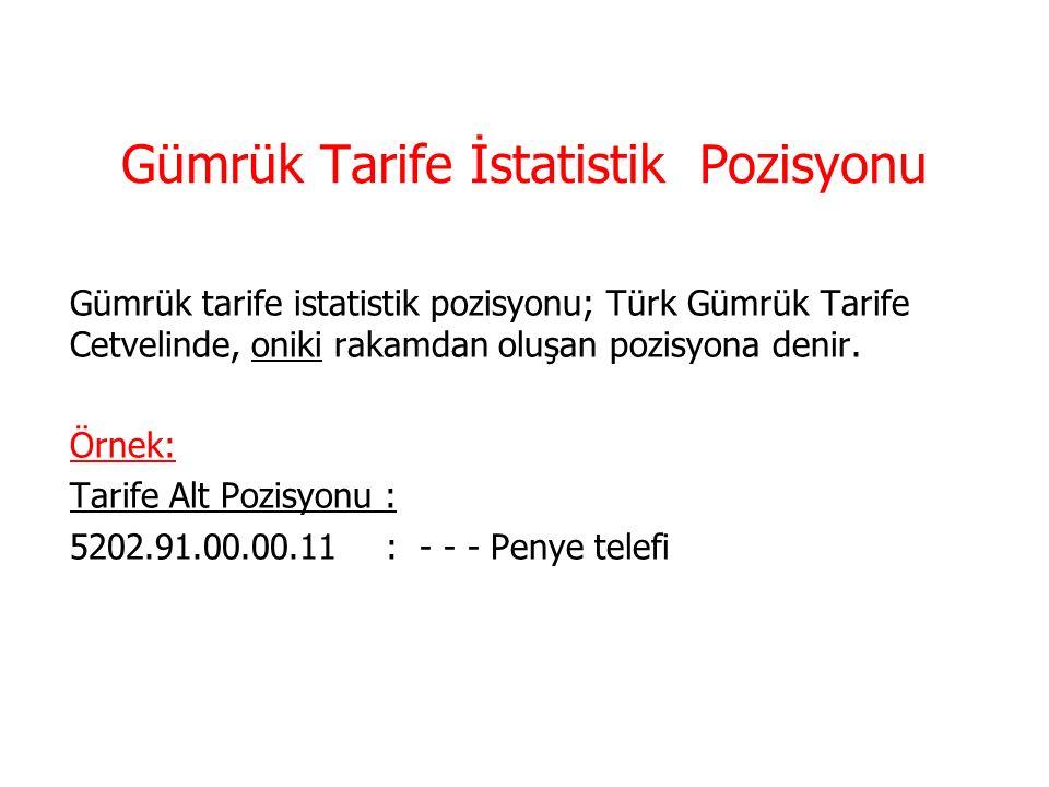 Tarife Alt Pozisyonu Tarife alt pozisyonu; Türk Gümrük Tarife Cetvelinde pozisyon numarasını izleyen iki rakam ile birlikte altılı rakamlarla ifade edilen grupları anlatır.