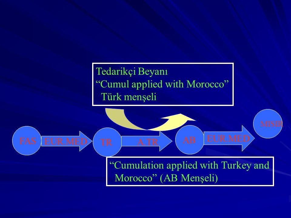 FAS TR AB EUR.MED MISIR Cumulation applied with Turkey and Morocco (AB Menşeli) A.TR Tedarikçi Beyanı Cumul applied with Morocco Türk menşeli