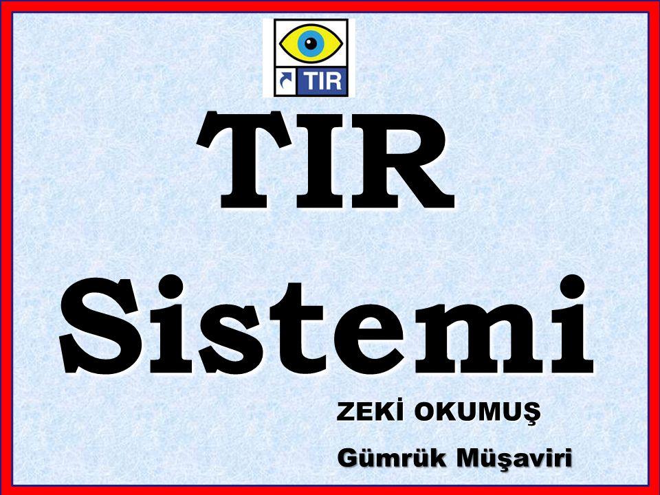 1-Güvenli Araç ve Konteynerler 2- Uluslararası Garanti Zinciri 3- TIR Karnesi 4- Gümrük Kontrollerinin Karşılıklı Tanınması 5- TIR Sistemine Kontrollü Giriş