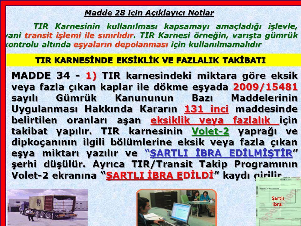 MADDE 28 1. Bir TIR işleminin sonlandırılması Gümrük Makamlarınca gecikmeksizin tasdik edilir.