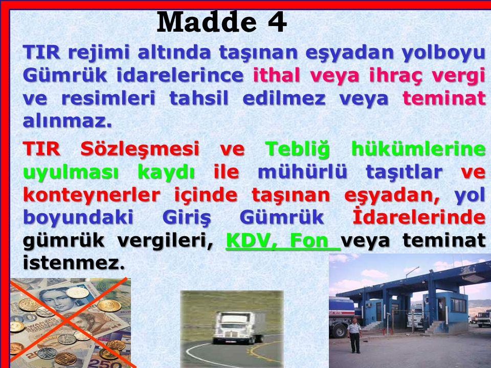 MADDE 25 Bu taşıtlarla aynı zamanda eşya taşınmak istenmesi halinde, TIR Sözleşmesi ek-6'da yer alan açıklama notları da dikkate alınarak taşıtların TIR Sözleşmesi ek-2'de yer alan teknik şartlara sahip olduğunun tespit edilmesi üzerine, taşıt onay belgesi aranmaksızın taşıma yapılmasına izin verilir.