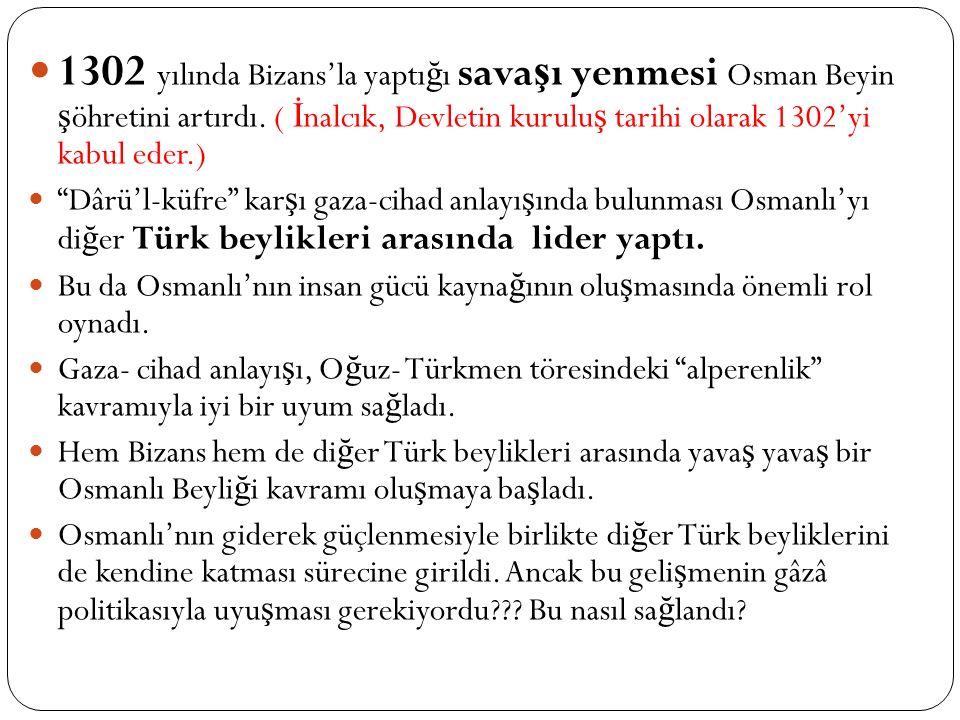 Osmanlı Devleti'nin Kuruluşu Ertu ğ rul Gazi'nin babası kimdir? Osman bey en küçük çocuk olmasına ra ğ men a ş iretin ba ş ına nasıl geçti. Türk devle