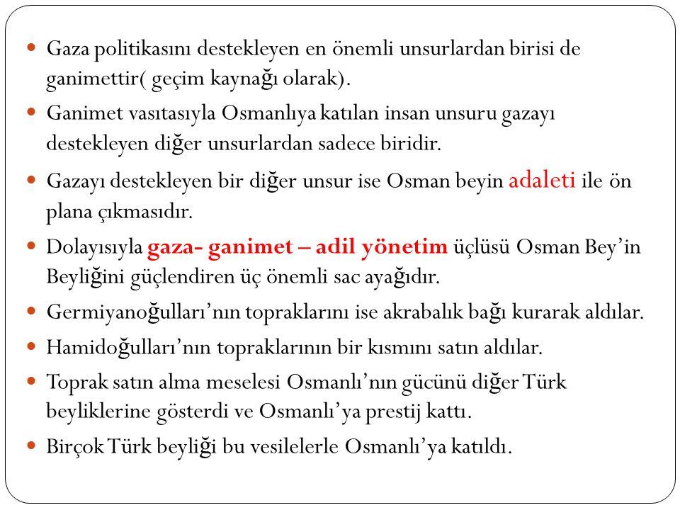 """1302 yılında Bizans'la yaptı ğ ı sava ş ı yenmesi Osman Beyin ş öhretini artırdı. ( İ nalcık, Devletin kurulu ş tarihi olarak 1302'yi kabul eder.) """"Dâ"""