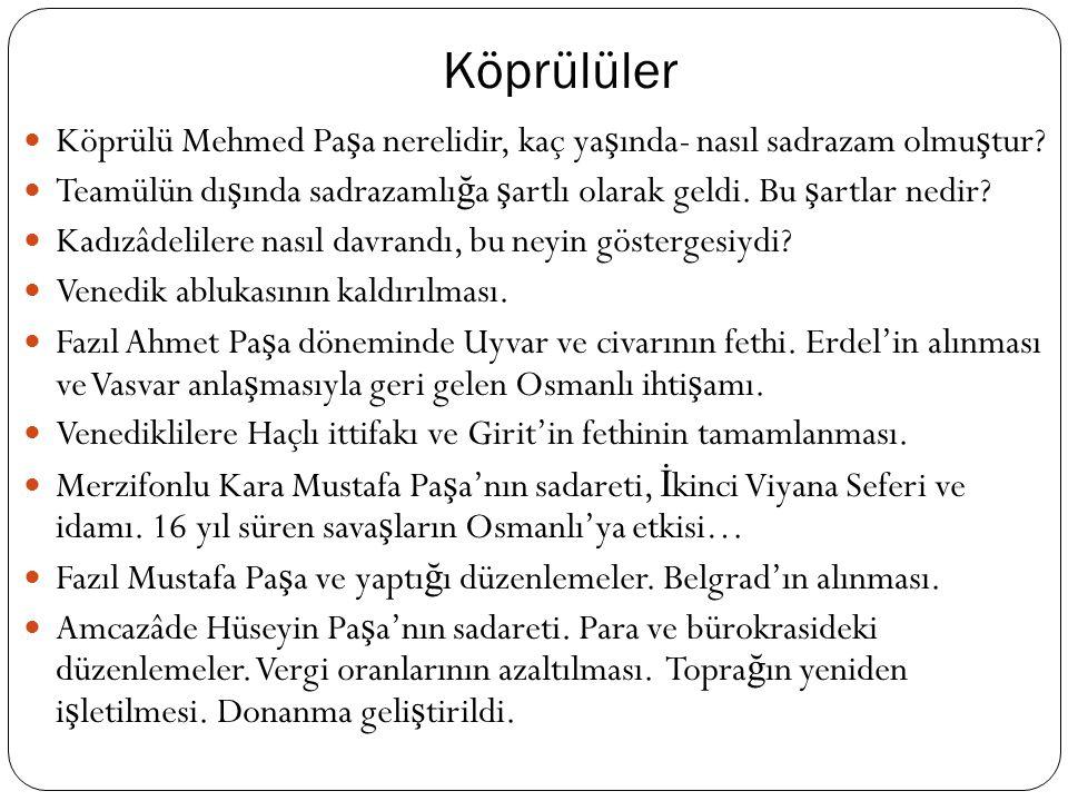 IV. Murad ve Dönemi Tahta çıkı ş ı ve ilk yılları. Kösem Sultan'ın 10 yıllık idaresi. 1632 yılında Veziriazam Hüsrev Pa ş a'nın azledilmesiyle askerle