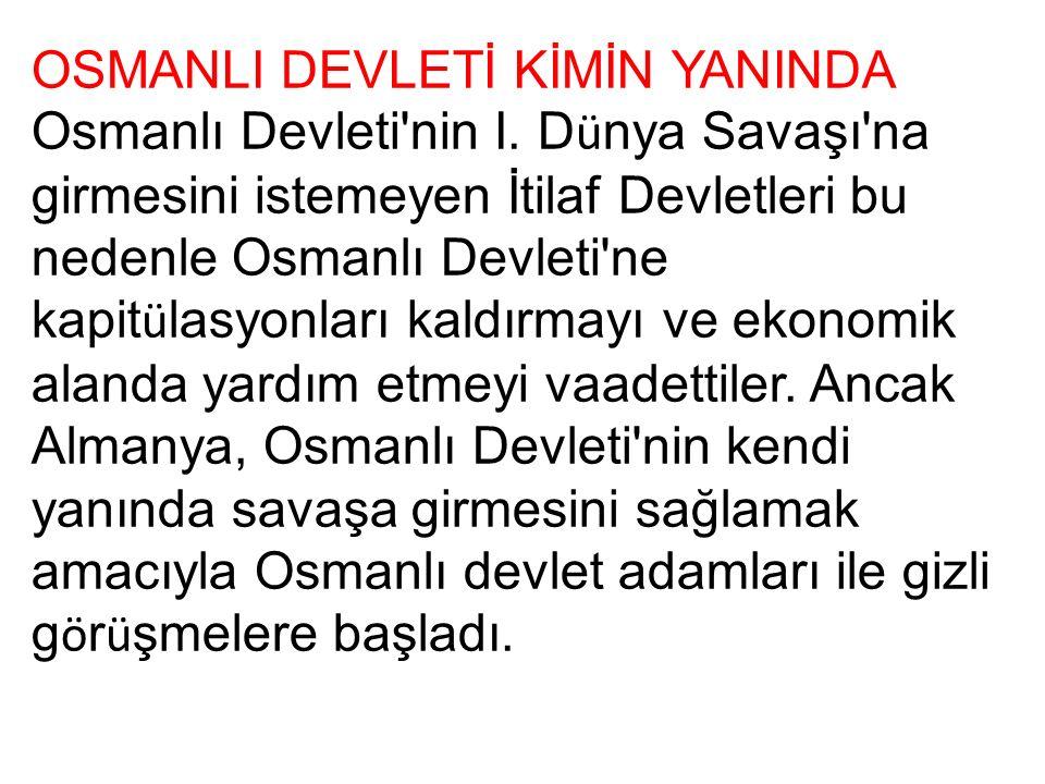 OSMANLI DEVLETİ KİMİN YANINDA Osmanlı Devleti nin I.