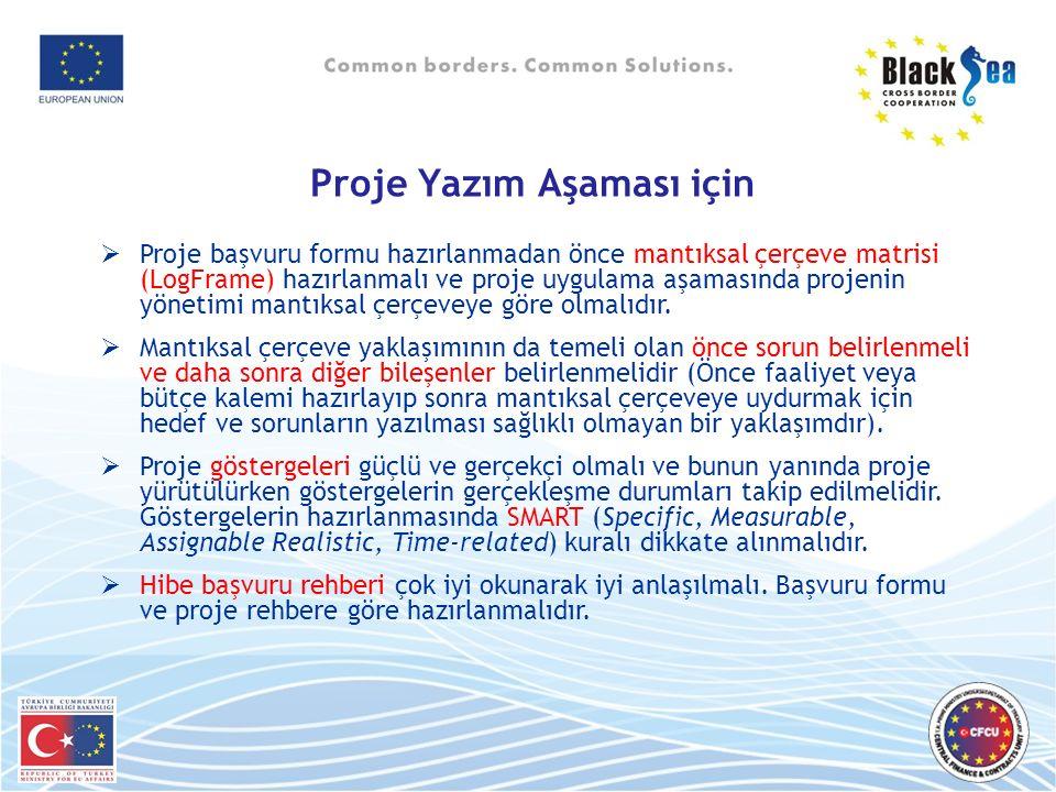 Proje Yazım Aşaması için  Proje başvuru formu hazırlanmadan önce mantıksal çerçeve matrisi (LogFrame) hazırlanmalı ve proje uygulama aşamasında projenin yönetimi mantıksal çerçeveye göre olmalıdır.