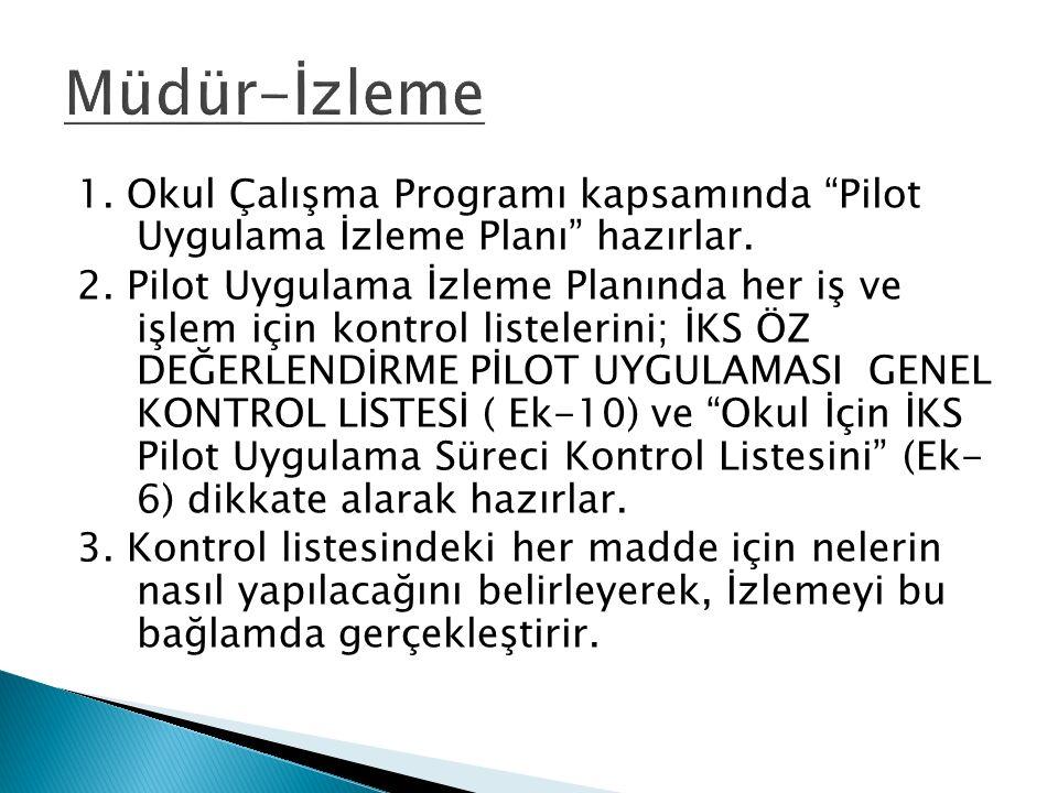 """1. Okul Çalışma Programı kapsamında """"Pilot Uygulama İzleme Planı"""" hazırlar. 2. Pilot Uygulama İzleme Planında her iş ve işlem için kontrol listelerini"""