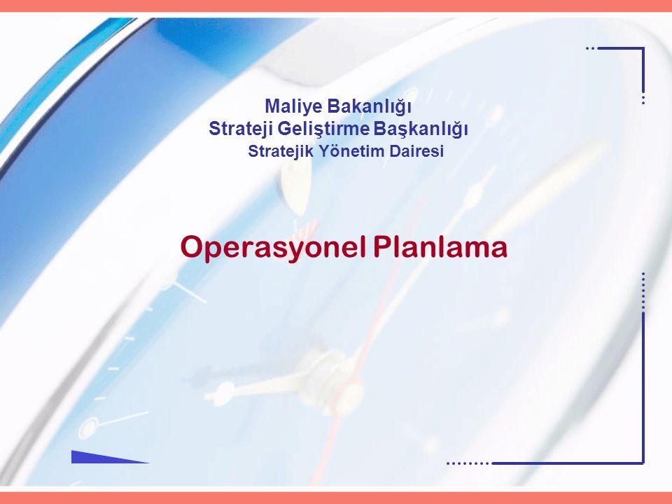 Maliye Bakanlığı Strateji Geliştirme Başkanlığı Operasyonel Planlama Stratejik Yönetim Dairesi