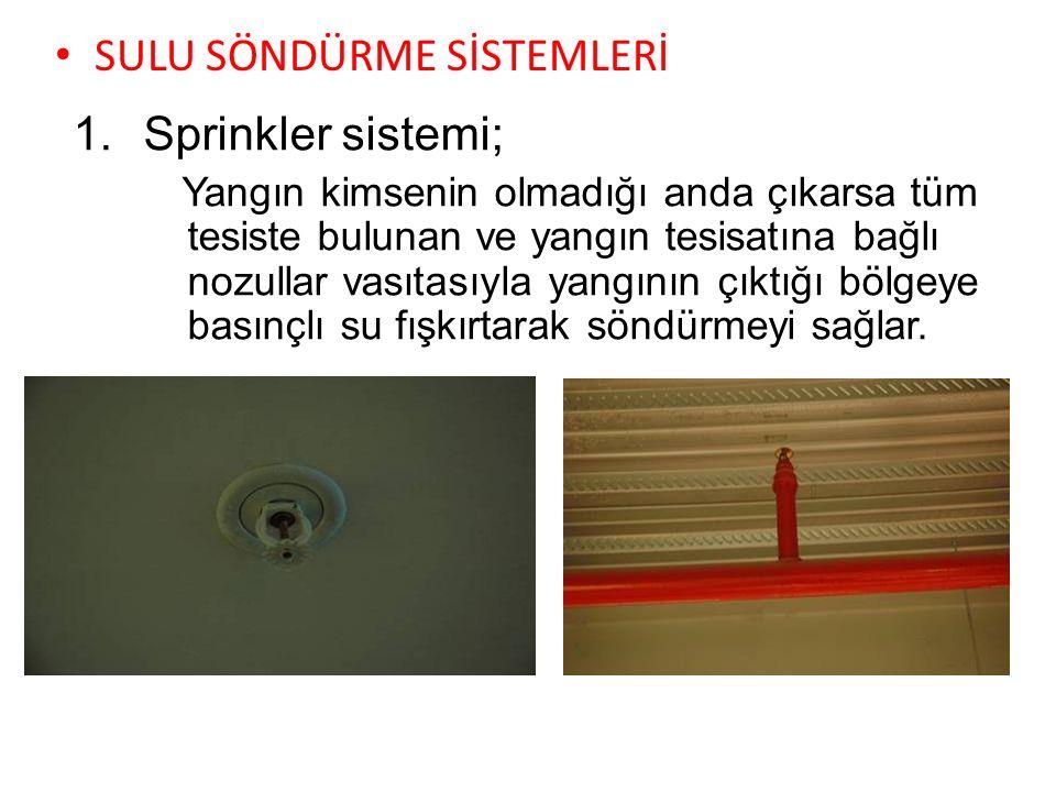 Yangın Söndürme Sistemleri Sulu söndürme sistemi İki farklı sistemden oluşur 1.Yangın dolapları ; Yangın pompaları tarafında gönderilen basınçlı suyun hortum vasıtasıyla yangının söndürülmesinde kullanılır.
