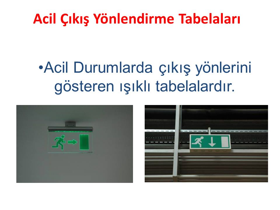 ACİL ÇIKIŞ KAPILARI Acil çıkışlarda kullanılması gereken kapılardır.