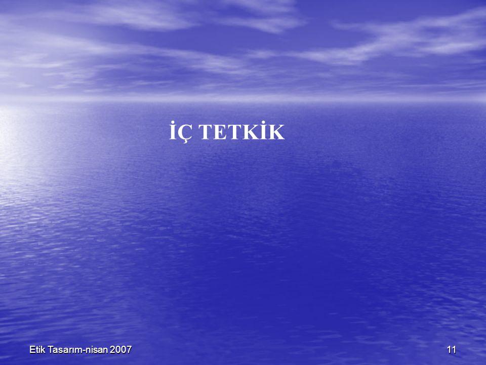 Etik Tasarım-nisan 200711 İÇ TETKİK