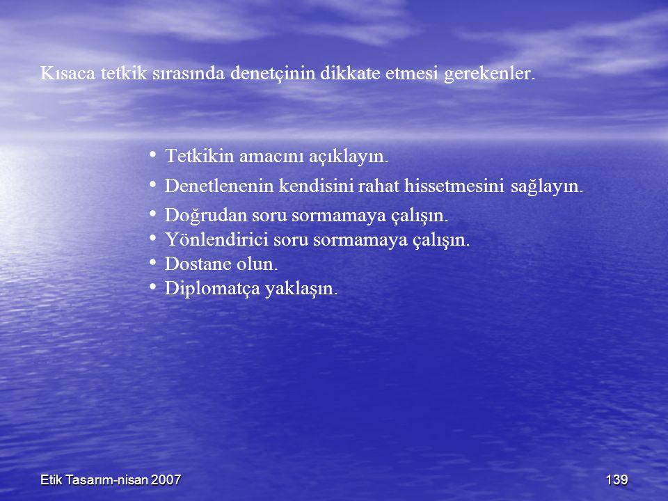 Etik Tasarım-nisan 2007139 Kısaca tetkik sırasında denetçinin dikkate etmesi gerekenler.
