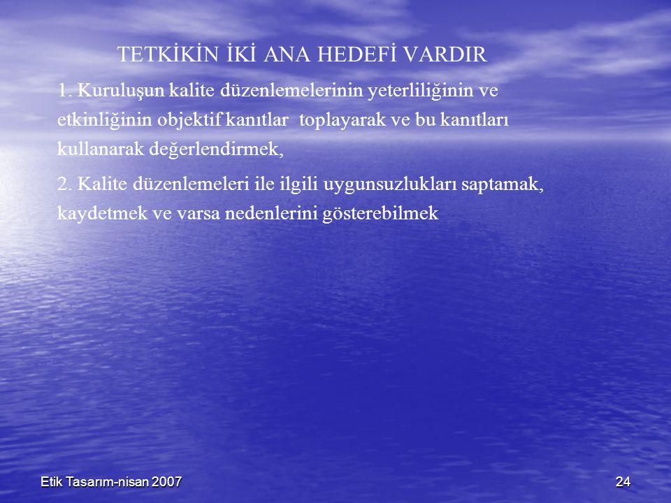 Etik Tasarım-nisan 200724 TETKİKİN İKİ ANA HEDEFİ VARDIR 1.