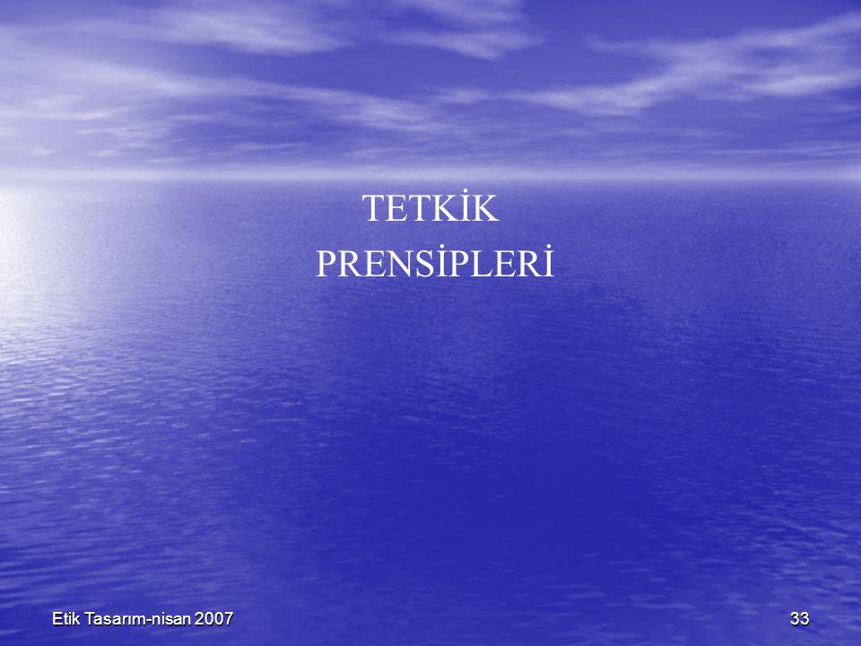 Etik Tasarım-nisan 200733 TETKİK PRENSİPLERİ