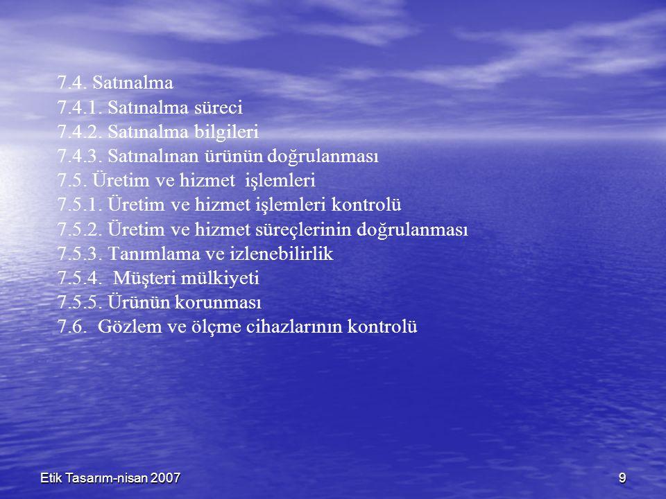 Etik Tasarım-nisan 20079 7.4. Satınalma 7.4.1. Satınalma süreci 7.4.2.