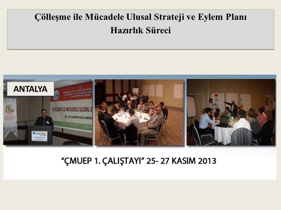 ANTALYA Çölleşme ile Mücadele Ulusal Strateji ve Eylem Planı Hazırlık Süreci Çölleşme ile Mücadele Ulusal Strateji ve Eylem Planı Hazırlık Süreci