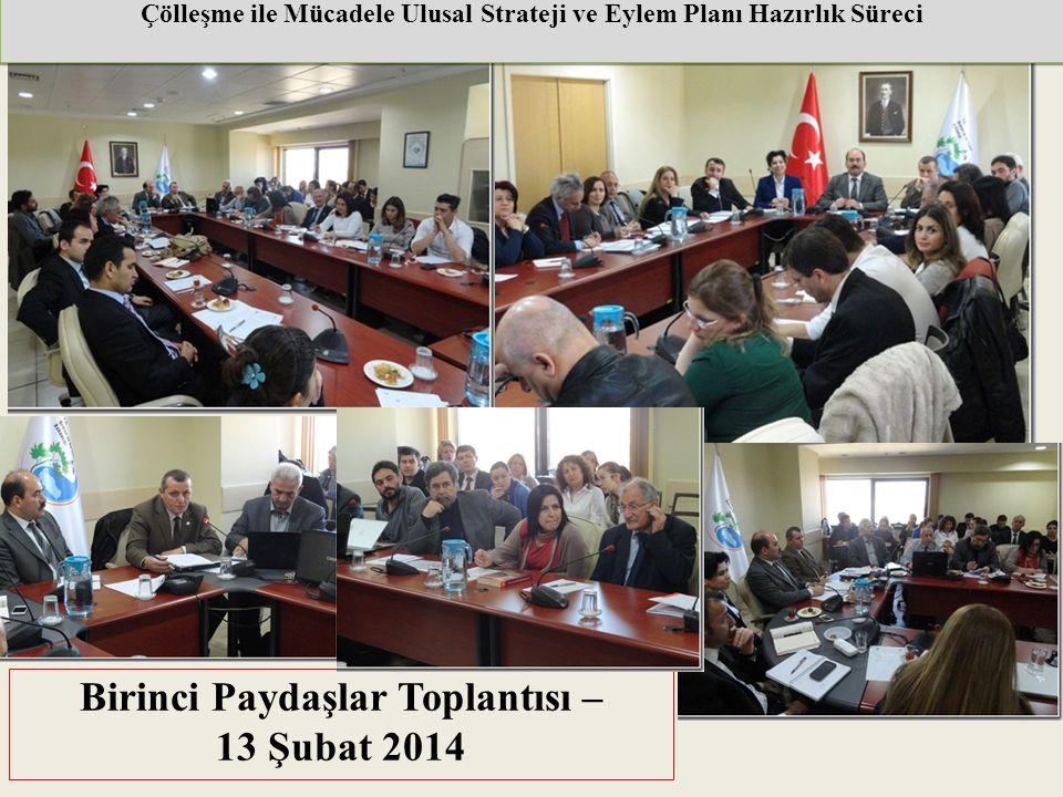 Birinci Paydaşlar Toplantısı – 13 Şubat 2014 Çölleşme ile Mücadele Ulusal Strateji ve Eylem Planı Hazırlık Süreci