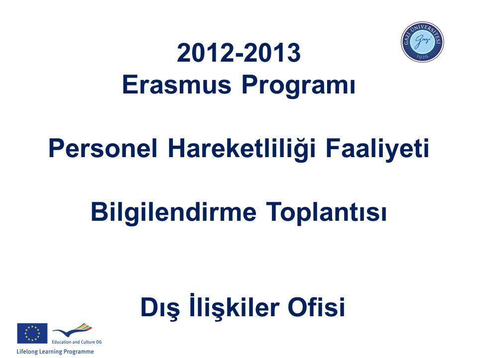 2012-2013 Erasmus Programı Personel Hareketliliği Faaliyeti Bilgilendirme Toplantısı Dış İlişkiler Ofisi