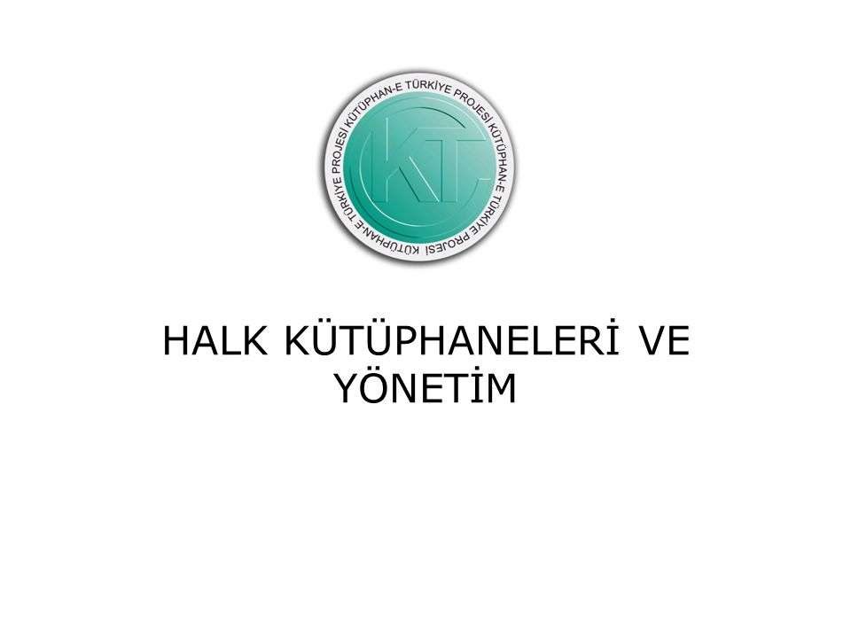 Halk Kütüphaneleri Dört temel etkinlik alanı – eğitim, – bilgi, – Kültür – boş zamanlarını değerlendirme
