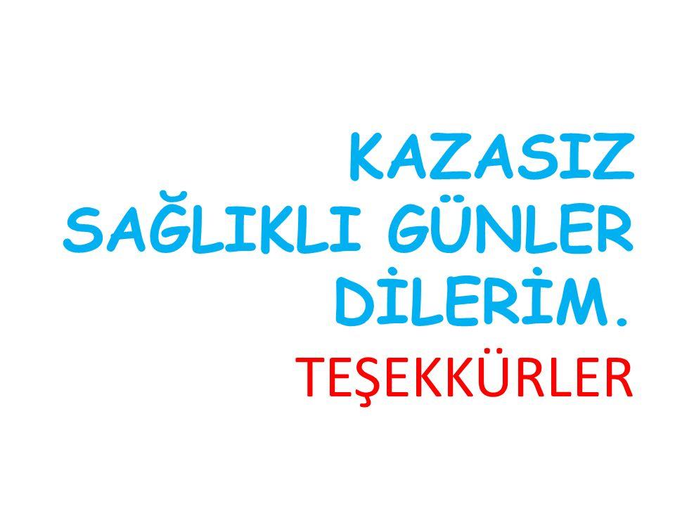 KAZASIZ SAĞLIKLI GÜNLER DİLERİM. TEŞEKKÜRLER